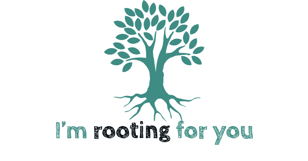 graphic showing a tree with roots and the text I'm rooting for you