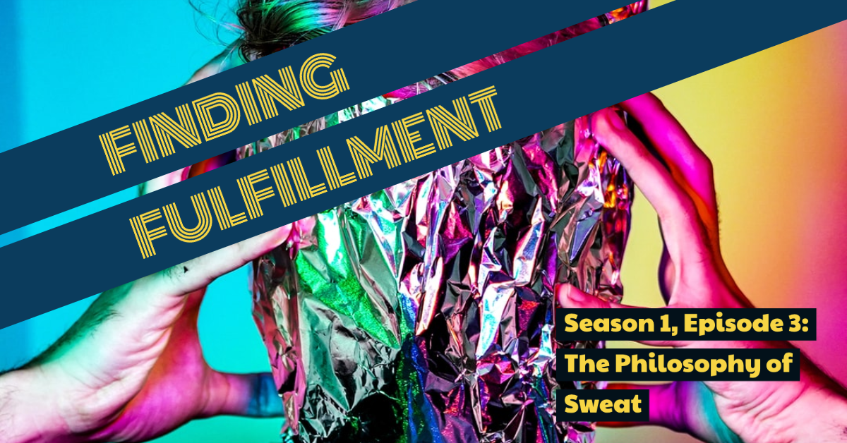 the philosophy of sweat, podcast episode