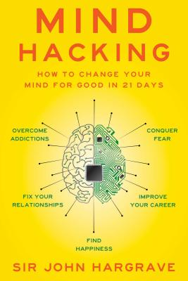 Mind Hacking: How to Change Your Mind for Good in 21 Days photo