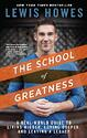 The School of Greatness: A Real-World Guide to Living Bigger, Loving Deeper, and Leaving a Legacy photo