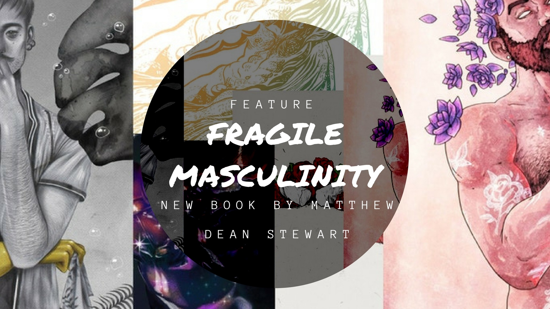 Collage of images from Fragile Masculinity's graphics