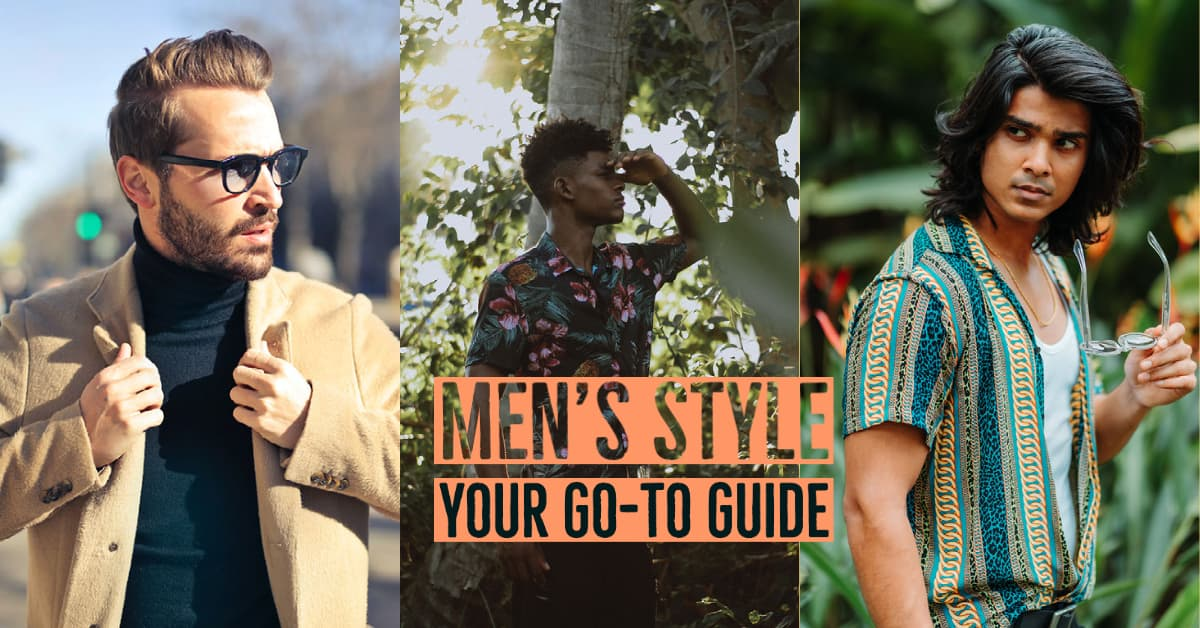 Men's Style: Your Go-To Guide