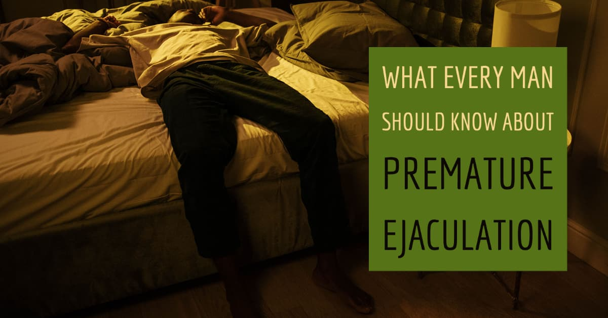 What Every Man Should Know About Rapid Ejaculation (Premature Ejaculation)