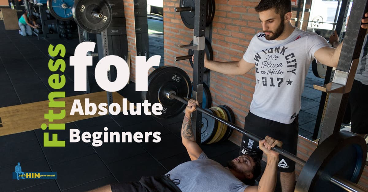 The Ultimate Guide to Fitness for Absolute Beginners