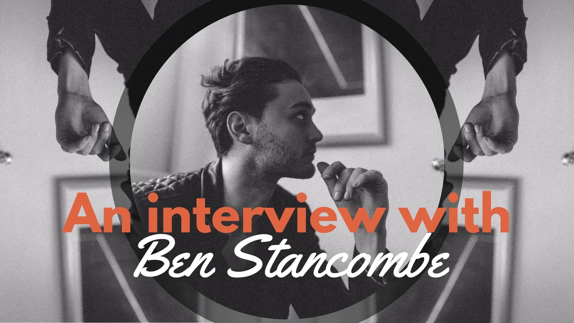 interview with ben stancombe